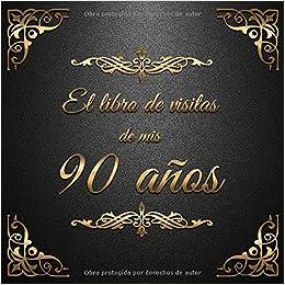 El Libro de Visitas de mis 90 años: Feliz 90 Cumpleaños - El ...