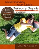 Understanding Your Child's Sensory Signals: A Practical Daily Use Handbook for Parents and Teachers