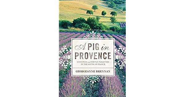 Amazon.com: A Pig in Provence: Good Food and Simple ...