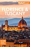 Fodor's Florence & Tuscany: with Assisi and the