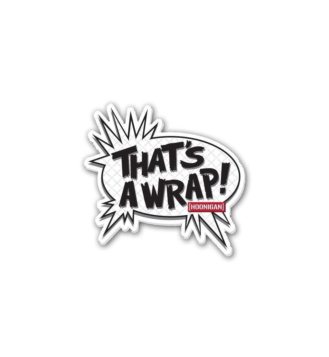 Hoonigan That's A WRAP Sticker