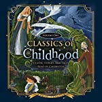 Classics of Childhood, Volume One: Classic Stories and Tales Read by Celebrities  | Blackstone Audio
