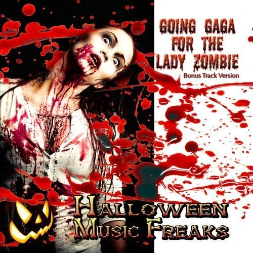 Going Gaga For The Lady Zombie - Scary Sounds & Music for Your Halloween Party (Bonus Track Version) by Halloween Music (Halloween Scary Sounds Online)