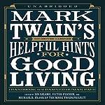 Mark Twain's Helpful Hints for Good Living: A Handbook for the Damned Human Race | Lin Salamo (editor),Victor Fischer (editor),Michael B. Frank (editor),Mark Twain
