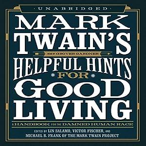 Mark Twain's Helpful Hints for Good Living Audiobook