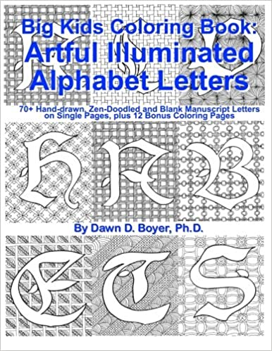 Big Kids Coloring Book: Artful Illuminated Alphabet Letters: 70+ ...