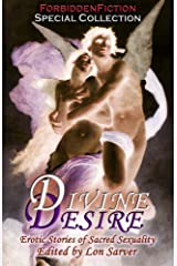 Divine Desire - Erotic Stories of Sacred Sexuality Kindle Edition