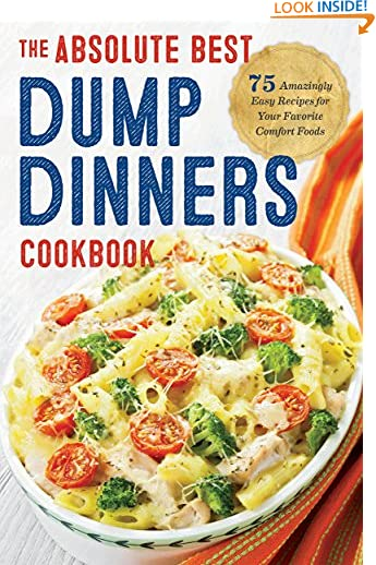 Dump Dinners: The Absolute Best Dump Dinners Cookbook with 75 Amazingly Easy Recipes by Rockridge Press