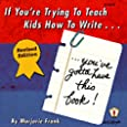 If You're Trying to Teach Kids How to Write . . . Revised Edition: You've Gotta Have This Book! (Kids' Stuff)
