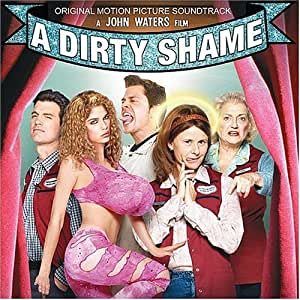 A Dirty Shame: Original Motion Picture Soundtrack