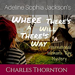 Adeline Sophia Jackson's Where There's a Will, There's a Way Audiobook