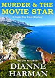 Murder & The Movie Star: A Cedar Bay Cozy Mystery - Book 12
