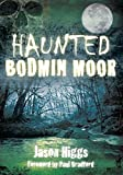 Haunted Bodmin Moor