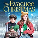 The Evacuee Christmas Audiobook by Katie King Narrated by Helen Keeley