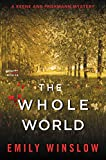 The Whole World: A Keene and Frohmann Mystery by  Emily Winslow in stock, buy online here
