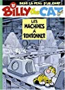 Billy the Cat, tome 10 : Les machines à ronronner