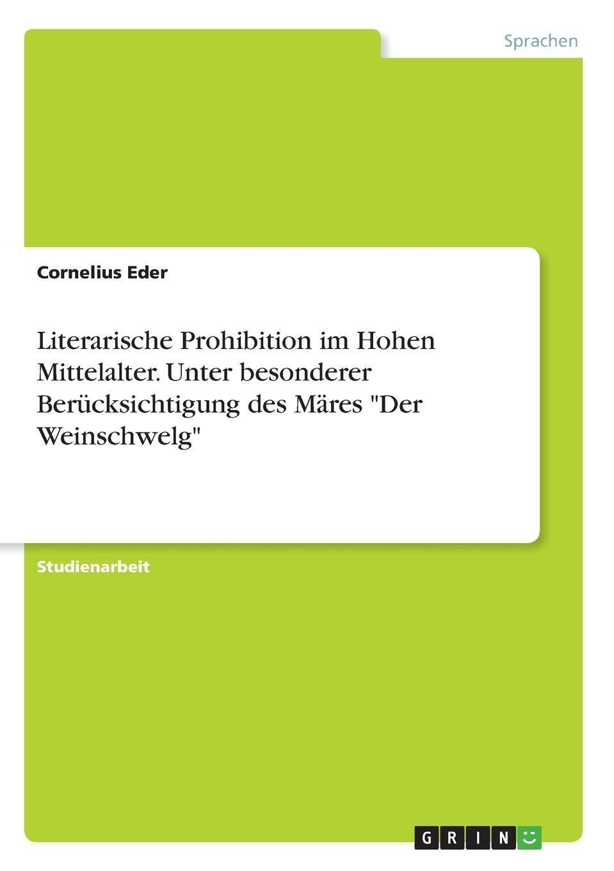 Literarische Prohibition im Hohen Mittelalter. Unter besonderer Berücksichtigung des Märes