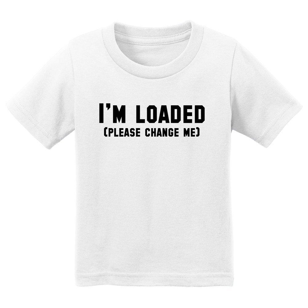 Hardkor Sports Im Loaded please change me infant Toddler Tee white 4T