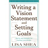 Writing a Vision Statement And Setting Goals: Step by step strategies for reaching your dreams (The Daily Guide to Powerful S
