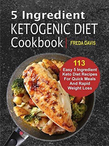 5 Ingredient Ketogenic Diet Cookbook 113 Easy 5 Ingredient Keto
