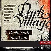Dreht euch nicht um (Dark Village 2)   Kjetil Johnsen