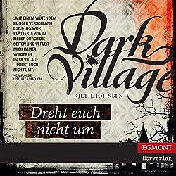 Dreht euch nicht um (Dark Village 2)