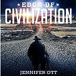 Edge of Civilization | Jennifer Ott