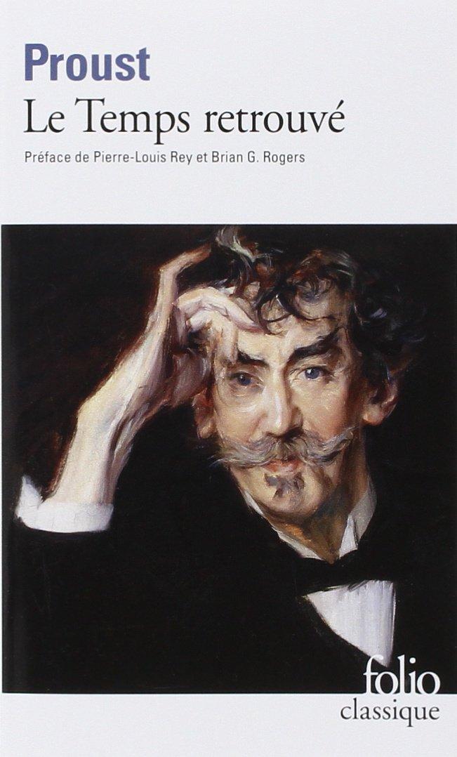 Le temps retrouvé Poche – 2 novembre 1990 Marcel Proust Pierre-Edmond Robert Jacques Robichez G. Rogers