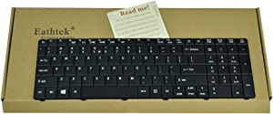 Eathtek Replacement Keyboard for Acer Aspire E1-521 E1-531 E1-571 E1-571-6442 E1-571-6454 E1-571-6481 9Z.N3M82.F1D NSK-AUF1D PK130PI2B00 NK.I1717.04H PK130PI1A00 NK.I1713.02L Series Black US Layout