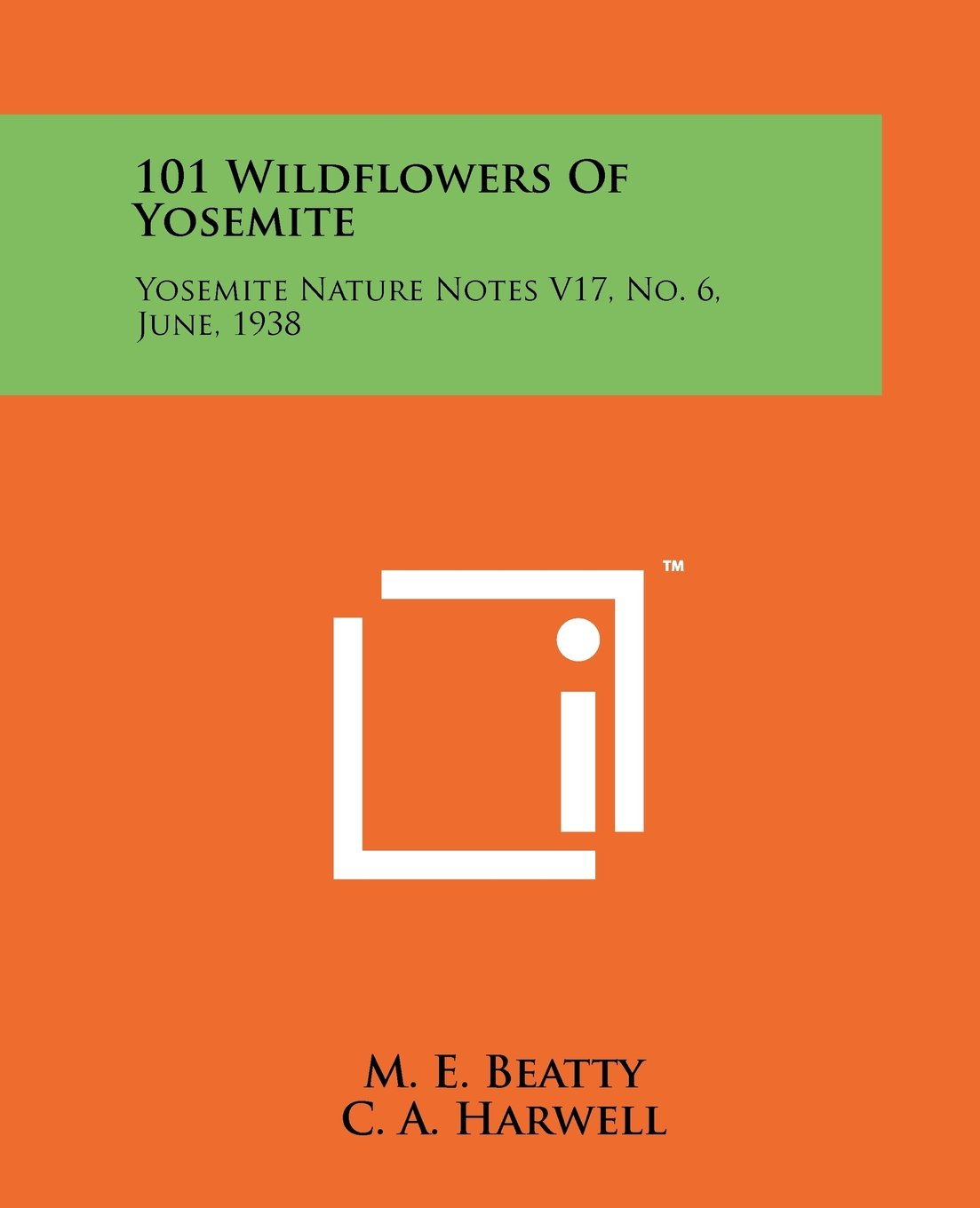 Download 101 Wildflowers Of Yosemite: Yosemite Nature Notes V17, No. 6, June, 1938 ebook