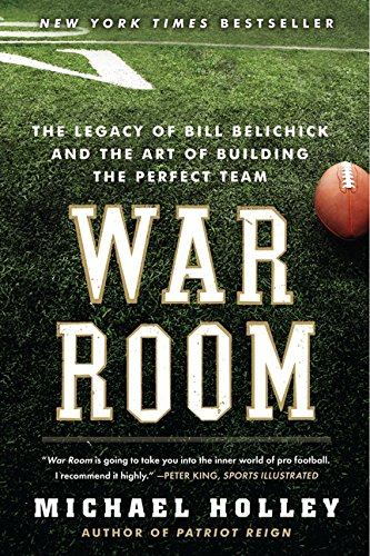 War Room: The Legacy of Bill Belichick and the Art of Building the Perfect Team (Best Nfl Coaches Of All Time)