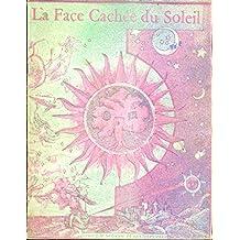 La Face cachée du soleil. Energie solaire et architecture