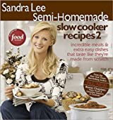 Sandra Lee Semi-Homemade Slow Cooker Recipes 2