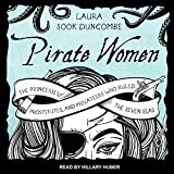 img - for Pirate Women: The Princesses, Prostitutes, and Privateers Who Ruled the Seven Seas book / textbook / text book