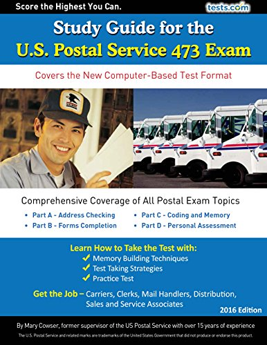 Study Guide for the U.S. Postal 473 Exam - 2016 Edition: Covers the New Computer-Based Test Format and Includes Practice Tests (Us Postal Cover)