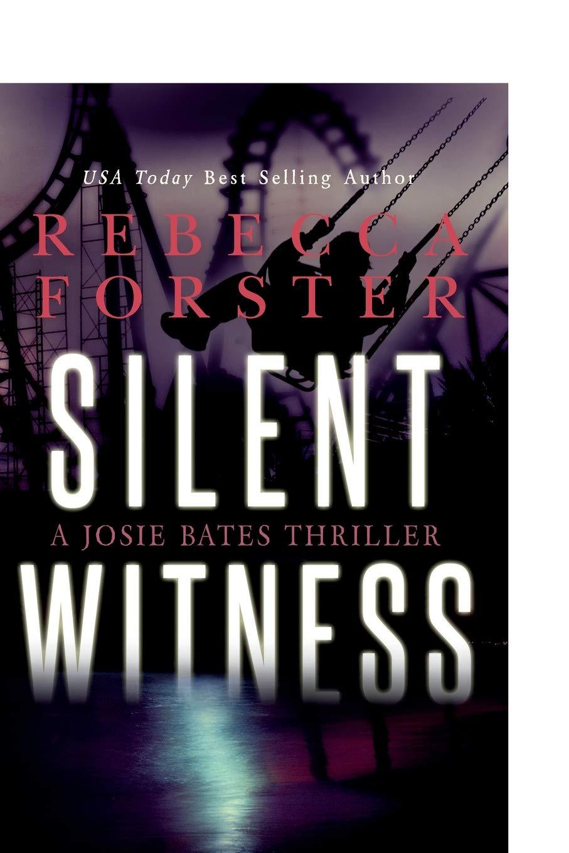 Silent Witness: A Josie Bates Thriller (Volume 2) PDF