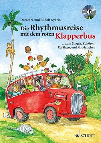 Die Rhythmusreise mit dem roten Klapperbus: ... zum Singen, Zuhören, Erzählen und Mitklatschen. Liederheft mit CD.
