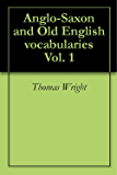 Anglo-Saxon and Old English vocabularies Vol. 1
