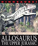 Allosaurus and Other Dinosaurs and Reptiles from the Upper Jurassic, David West, 1433967049