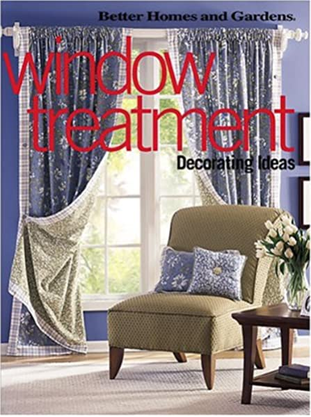 Window Treatment Decorating Ideas Better Homes Gardens Better Homes And Gardens 9780696213991 Amazon Com Books