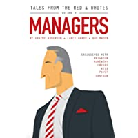 Tales from the Red & Whites Volume 3: The Managers