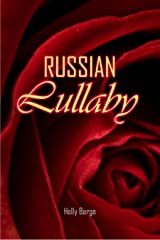 Russian Lullaby (Russian Love Book 1) Kindle Edition