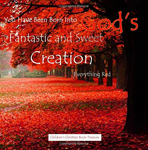Everything Red: God's Fantastic and Sweet Creation: Children's Bible Story Book PDF