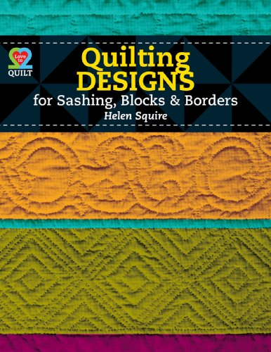 Quilting Designs for Sashing, Blocks, & Borders (Love to Quilt)