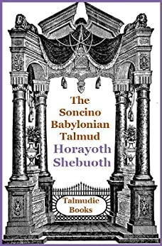Talmud Horayoth and Shebuoth (Soncino Babylonian Talmud Book 36) by [Slotki, Israel W., Silverstone, A. E.]