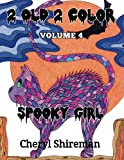 2 Old 2 Color: Spooky Girl (Volume 4)