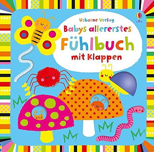 Babys allererstes Fühlbuch mit Klappen: Usborne Fühlbücher, ab 6 Monaten