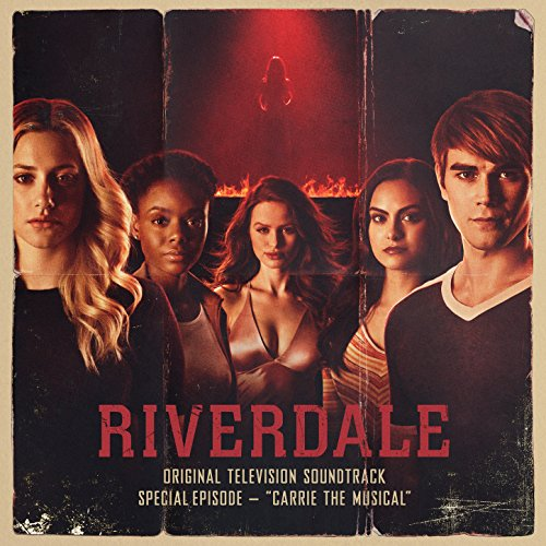 Riverdale Special Episode: Carrie The Musical (Original Television Soundtrack)