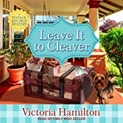 Leave It to Cleaver: Vintage Kitchen Mystery Series, Book 6 | Victoria Hamilton