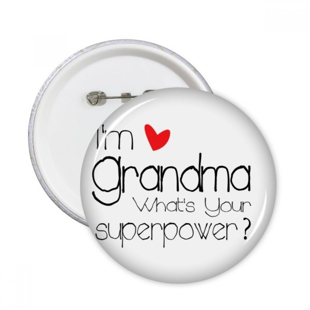 I' m A Grandma What' s your Superpower Best Granny Round pins distintivo pulsante abbigliamento decorazione Gift 5PCS L DIYlab sku00133104f11618-L